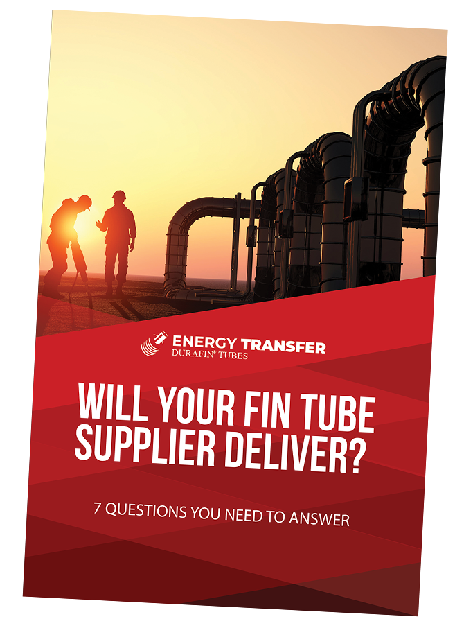 7 Questions - Will Your Fin Tube Supplier Deliver - Free Guide